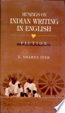 Musings on Indian Writing in English  Fiction