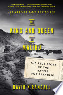 The King and Queen of Malibu  The True Story of the Battle for Paradise