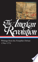 The American Revolution  Writings from the Pamphlet Debate 1764 1772