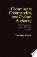 Commissars  Commanders  and Civilian Authority