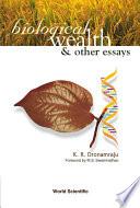 Biological Wealth & Other Essays