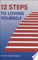 Twelve Steps to Loving Yourself