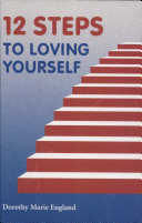 Twelve Steps to Loving Yourself