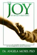 The Joy Of Single Parenting