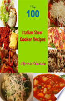 Top 100 Italian Slow Cooker Recipes