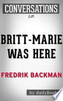 Britt Marie Was Here  A Novel by Fredrik Backman   Conversation Starters
