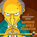 C  Montgomery Burns  Handbook of World Domination