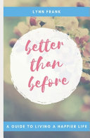 Better Than Before : monotonous life, and teach you to...