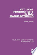 Cyclical Productivity in US Manufacturing  RLE  Business Cycles