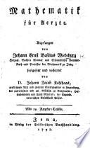 Mathematik f  r Aerzte  Angefangen von J  E  B  W       fortgesetzt und vollendet von     J  J  Kohlhaas