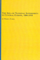 The Idea of National Superiority in Central Europe  1880 1918