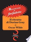 Il Ritratto Di Dorian Gray Di Oscar Wilde   Riassunto