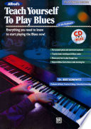 download ebook alfred's teach yourself to play blues at the keyboard: everything you need to know to start playing the blues now!, book & cd pdf epub