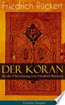 Der Koran  In der   bersetzung von Friedrich R  ckert    Deutsche Ausgabe