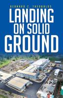 Landing on Solid Ground