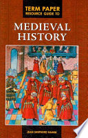 Term Paper Resource Guide to Medieval History