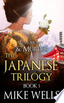 The Japanese Trilogy, Book 1 (Lust, Money & Murder Series) Form The Cat Has Developed A Brilliant