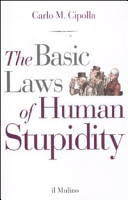 The Basic Laws of Human Stupidity by Carlo M. Cipolla