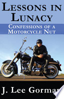 Lessons in Lunacy  Confessions of a Motorcycle Nut