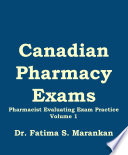Canadian Pharmacy Exams Pharmacist Evaluating Exam Practice Volume 1