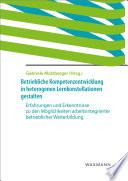 Betriebliche Kompetenzentwicklung in heterogenen Lernkonstellationen gestalten