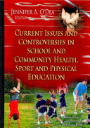 Current Issues and Controversies in School and Community Health  Sport and Physical Education