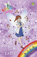 Rainbow Magic: The Helping Fairies: 156: Martha The Doctor Fairy : fantastic job looking after people. but when nasty...