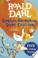Roald Dahl s Glorious Galumptious Story Collection