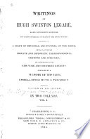 Writings Of Hugh Swinton Legar Late Attorney General And Acting Secretary Of State Of The United States