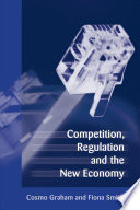 Competition  Regulation and the New Economy