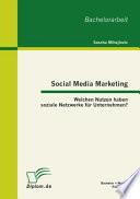 Social Media Marketing  Welchen Nutzen haben soziale Netzwerke f  r Unternehmen