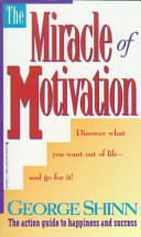 The Miracle of Motivation