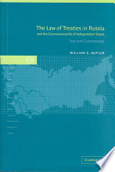 The Law Of Treaties In Russia And The Commonwealth Of Independent States : commentary on every article in the...