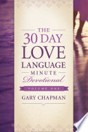 The 30 Day Love Language Minute Devotional Volume 1