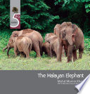 BIG 5 MALAYSIAN ANIMAL SERIES  The Malayan Elephant