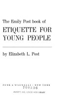 The Emily Post book of etiquette for young people