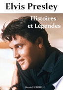 Elvis Presley  Histoires   L  gendes
