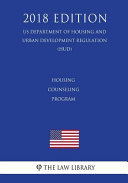 Housing Counseling Program Us Department Of Housing And Urban Development Regulation Hud 2018 Edition