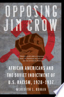 Opposing Jim Crow : had already labeled the united states...