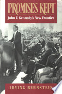 Promises Kept John F Kennedy S New Frontier
