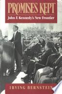 Promises Kept: John F. Kennedy's New Frontier