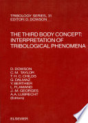 The Third Body Concept  Interpretation of Tribological Phenomena