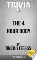 Trivia to The 4 Hour Body by Timothy Ferriss  Limited Edition