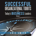 Successful Organizational Tidbits for Today s Business Leaders