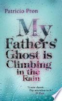 My Fathers  Ghost is Climbing in the Rain