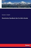 Illustriertes Handbuch der Ex Libris Kunde