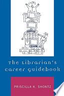 The Librarian s Career Guidebook