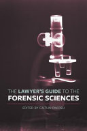 The Lawyer s Guide to the Forensic Sciences