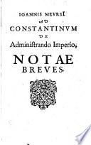Ioannis Meursi ad Constantinum De Administrando Imperio, Nota breves