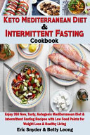 Keto Mediterranean Diet And Intermittent Fasting Cookbook